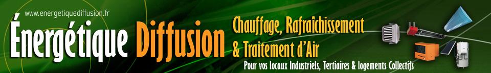Energétique diffusion SABIANA : Chauffage, Rafraîchissement & Traitement d'Air pour vos locaux Industriels, Collectifs & Tertiaires.